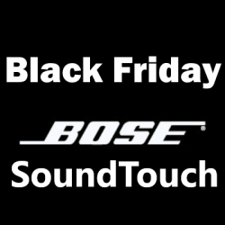 Bose SoundTouch Black Friday
