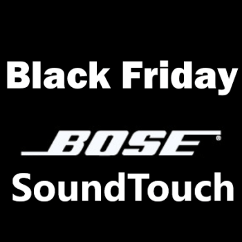 Bose SoundTouch Black Friday