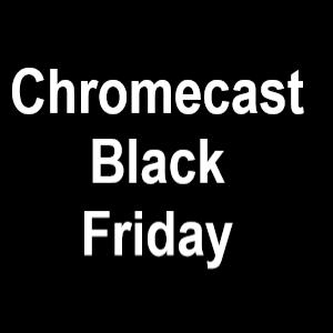 Google Chromecast Black Friday