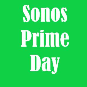Sonos Prime Day